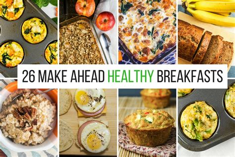 26 Healthy Make Ahead Breakfasts For Busy Mornings Great