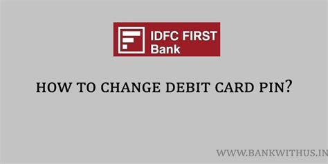 It is always better to change your debit card / atm pin periodically as a precaution for secure card transactions. How to Change Debit Card PIN in IDFC First Bank?   ATM PIN Number