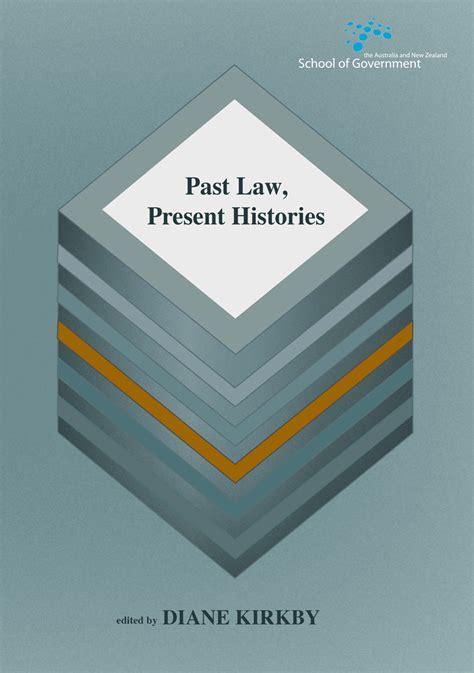 Past Law, Present Histories  Anu Press Anu