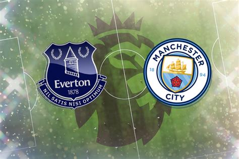 Everton vs Man City: Prediction, TV channel, live stream ...
