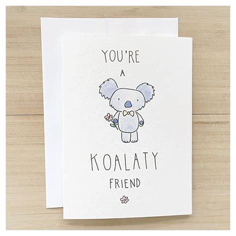 birthday puns koala card koala friendship card funny friendship card card for friend card for