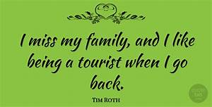 Tim Roth: I miss my family, and I like being a tourist ...