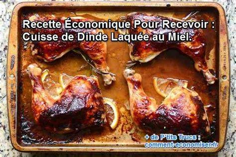 comment cuisiner des cuisses de dinde recette économique pour recevoir cuisse de dinde laquée