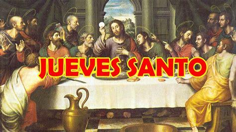 Que Se Celebra El Jueves Santo 2018 En La Semana Santa