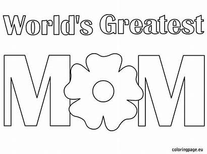 Coloring Mom Pages Mother Greatest Mothers Printable