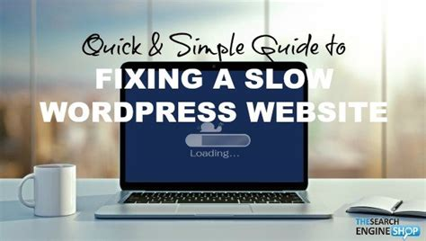 QUICK & SIMPLE! - Fixing Slow WordPress Websites ...