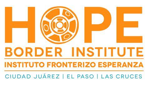 hope border institute hope brings  perspective