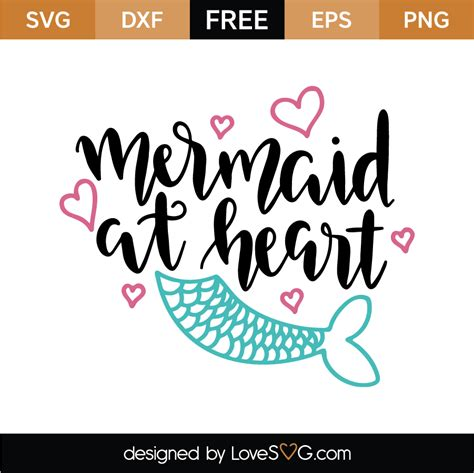 Download them for free and start now your diy projects with these free vectors. Mermaid at Heart   Lovesvg.com
