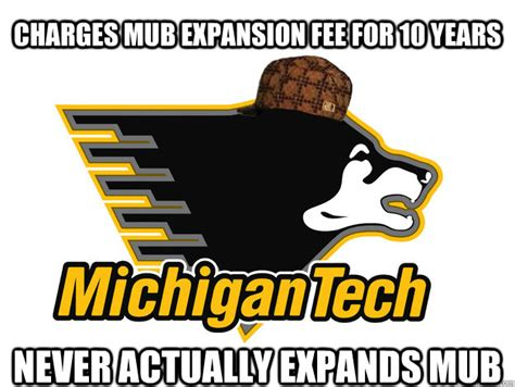 University Of Michigan Memes - michigan technological university where your best hasn t been good enough since 1885 scumbag