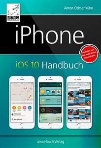 Iphone 6 Handbuch : iphone ios 10 handbuch f r iphone 7 und 7 plus und alle iphone modelle ab 5 epub amac buch ~ Orissabook.com Haus und Dekorationen