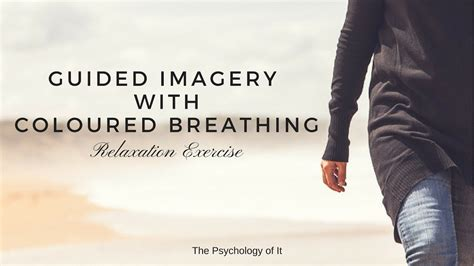 Guided Imagery With Coloured Breathing Relaxation Script