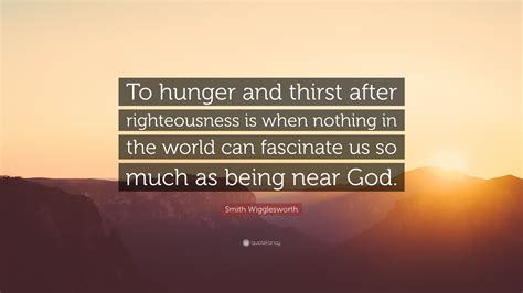 smith wigglesworth quote  hunger  thirst