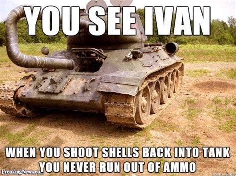 You See Ivan Memes - unlimited ammo you see ivan know your meme