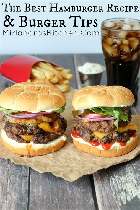 hambuger recipes the best hamburger recipe burger tips mirlandra s kitchen