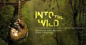 Into the Wild: An Immersive Virtual Adventure – Singapore ...