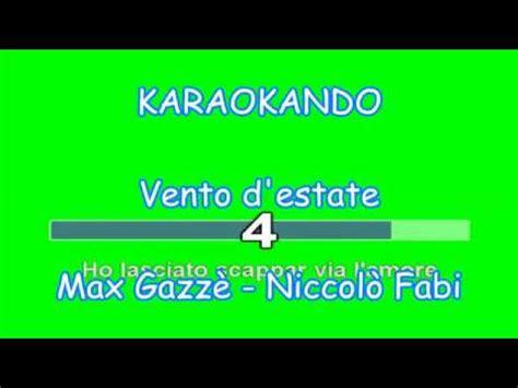 Vento D Estate Testo by Karaoke Duetti Vento D Estate Max Gazz 232 Niccol 242