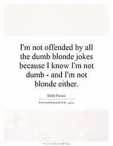 I'm not off... Funny Blonde Quotes