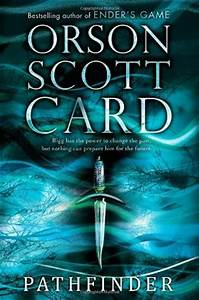 Pathfinder (Pathfinder, #1) by Orson Scott Card — Reviews ...
