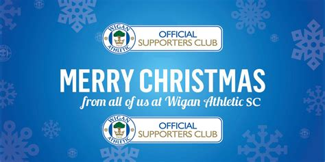 Christmas Update for Supporters Wigan Athletic Football ...