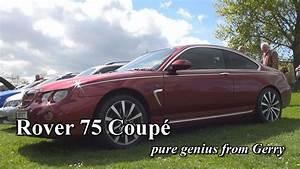 Rover 75 Endschalldämpfer : rover 75 coup pure genius from gerry youtube ~ Kayakingforconservation.com Haus und Dekorationen