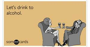 Drinking Drunk Toast Alcohol Funny Ecard | Drinking Ecard