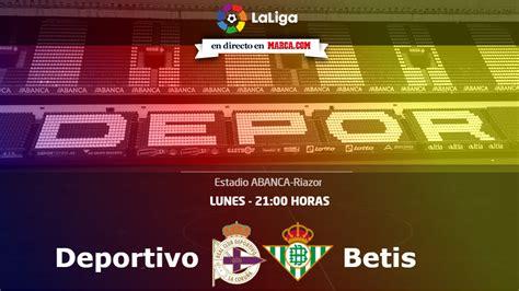 LaLiga Santander: Deportivo vs Betis: Un hogar en Riazor ...