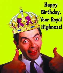 Happy Birthday Your Royal Highness - Images, Photos, Pictures
