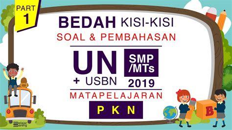 Admin akan membagikan soal postest pkb 2017 sesuai kisi kisi lengkap semua mata pelajaran disertai kunci jawaban dan p. BANK SOAL USBN SMP/MTS PKN #1 - YouTube