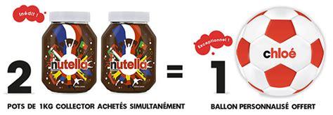 nutella 2 pots de 1 kg achet 233 s 1 ballon personnalis 233 offert