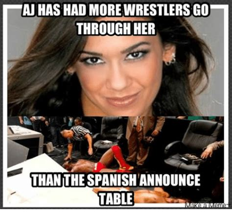 Aj Has Had More Wirestlersgo Through Her Than The Spanish