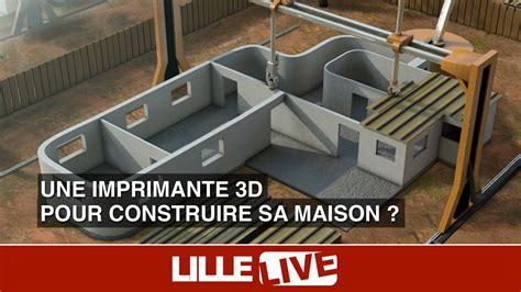 construire sa maison en 3d une imprimante 3d pour construire sa maison