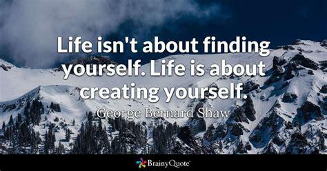 george bernard shaw life isnt  finding