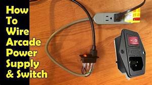 How To Wire Arcade Power Supply  U0026 Switch