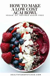 How To Use Less Acai Berry Powder But Keep The Taste And Health Benefits  This Bowl Is Packed