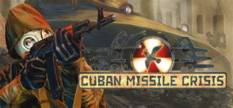 Cuban Missile Crisis On Steam