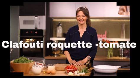 telematin recettes cuisine carinne teyssandier clafouti roquette tomates cerises les recettes bonheur