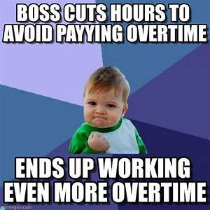 Boss Cuts Hours To Avoid Payying Overtime on Memegen