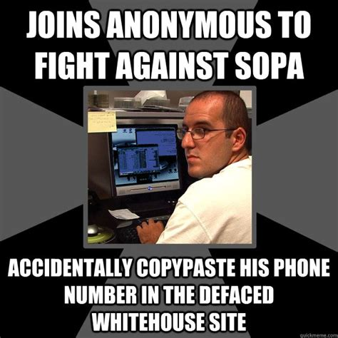 Phone Number Meme - joins anonymous to fight against sopa accidentally copypaste his phone number in the defaced