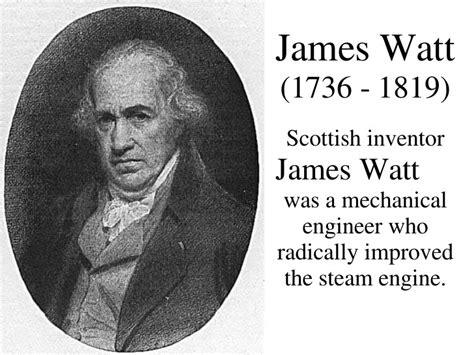 Impact James WATT Inventor of the steam engine