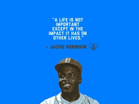 """""""a Life Is Not Important Except In The Impact It Has On"""