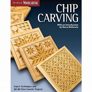Chip, Carving, Best, Of, Woodcarving, Illustrated