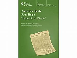 "American Ideals: Founding a ""Republic of Virtue"" 