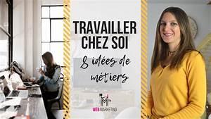 Travailler De Chez Soi : comment travailler chez soi sur internet youtube ~ Melissatoandfro.com Idées de Décoration