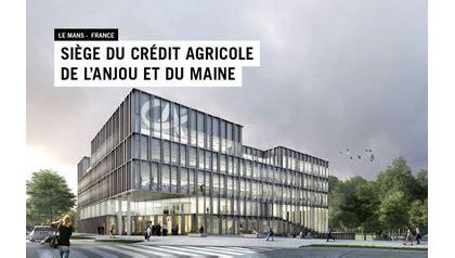 siege social credit agricole lille visite de chantier du siège crédit agricole anjou maine