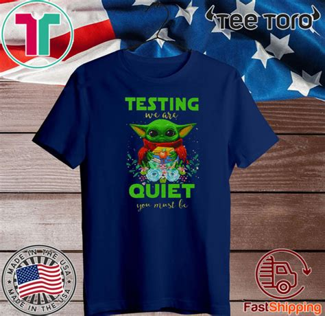 Baby Yoda 2020 testing we are quiet you must be Hot T-Shirt