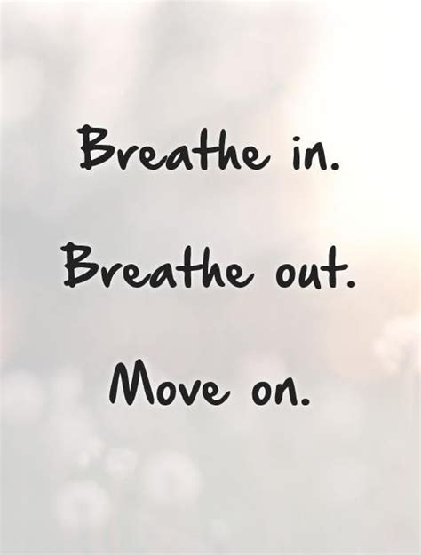 breathe  breathe  move  picture quotes moving