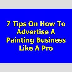 7 Tips On How To Advertise A Painting Business Like A Pro Youtube