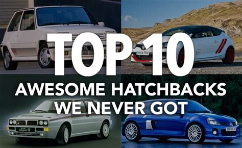 Top 10 Excellent Hot Hatches Never Sold In North America