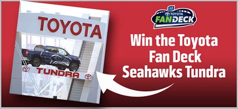 toyota fan deck tickets seahawks contests and sweepstakes round up gohawks