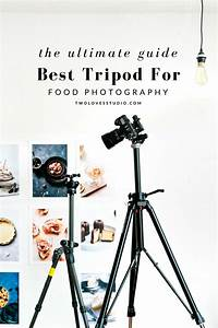 Ultimate Guide: Best Tripod For Food Photography   Food photography tips, Photography tips, Dslr ...